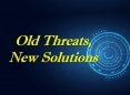 Old Threats, New Solutions