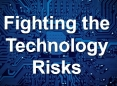 Fighting the Technology Risks